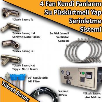 4 Fan - Kendi Vantilatörlerini Su Püskürtmeli Yap Yüksek Basınç No:KF4